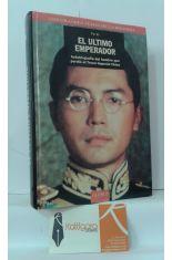 EL ÚLTIMO EMPERADOR. AUTOBIOGRAFÍA DEL HOMBRE QUE PERDIÓ EL TRONO IMPERIAL CHINO