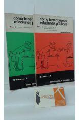 CÓMO TENER BUENAS RELACIONES PÚBLICAS (2 TOMOS). 1, FUNCIÓN DE P.R., PRESUPUESTOS Y COMUNICACIONES. 2, FASES Y MEDIOS DE ACCIÓN