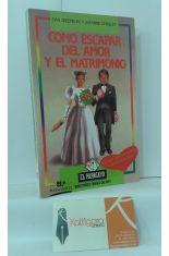 CÓMO ESCAPAR DEL AMOR Y EL MATRIMONIO