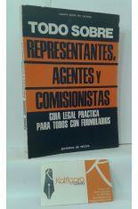 TODO SOBRE REPRESENTANTES, AGENTES Y COMISIONISTAS. GUÍA LEGAL PRÁCTICA PARA TODOS CON FORMULARIOS