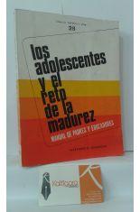 LOS ADOLESCENTES Y EL RETO DE LA MADUREZ. MANUAL DE PADRES Y EDUCADORES