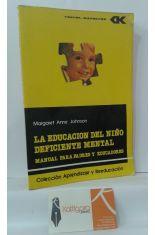 LA EDUCACIÓN DEL NIÑO DEFICIENTE MENTAL, MANUAL PARA PADRES Y EDUCADORES
