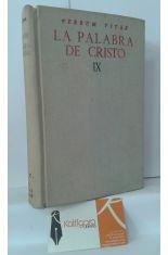 LA PALABRA DE CRISTO IX. REPERTORIO ORGÁNICO DE TEXTOS PARA EL ESTUDIO DE LAS HOMILÍAS DOMINICALES Y FESTIVAS
