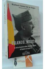 FRANCO, MILITAR. LA ÚNICA BIOGRAFÍA MILITAR DEL PRIMER SOLDADO DE ESPAÑA EN EL SIGLO XX