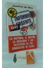 INFORME URGENTE. LA HISTORIA, EL ROSTRO, LA IDEOLOGÍA Y LOS ESTATUTOS DE LOS SINDICATOS DE CLASE
