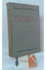 HISTORIAS DE LA CONTRARREFORMA. VIDA DE LOS PADRES I. DE LOYOLA, D. LAÍNEZ, A. SALMERÓN , F. DE BORJA. HISTORIA DEL CISMA DE INGLATERRA.