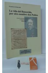 FRANCISCO DE QUEVEDO. LA VIDA DEL BUSCAVIDA, POR OTRO NOMBRE DON PABLOS