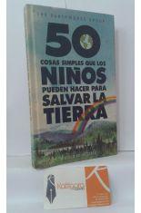 50 COSAS SIMPLES QUE LOS NIÑOS PUEDEN HACER PARA SALVAR LA TIERRA