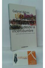 DESDE LA INCERTIDUMBRE. PASADO POLÍTICO (PENSAR CONTRA LA IZQUIERDA Y LA DERECHA)