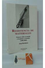 RESISTENCIA DE MATERIALES. ENSAYOS SOBRE EL MUNDO Y LA POESÍA Y EL MUNDO (1998-2004)
