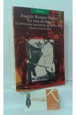 LA ROSA DE FUEGO. EL OBRERISMO BARCELONÉS DE 1899 A 1909
