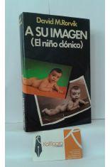A SU IMAGEN (EL NIÑO CLÓNICO)