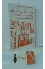 LOS LIBROS DE CASA. FORMACIÓN Y CUIDADO DE UNA BIBLIOTECA