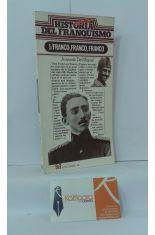 HISTORIA SECRETA DEL FRANQUISMO. 1-FRANCO, FRANCO, FRANCO