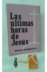 LAS ÚLTIMAS HORAS DE JESÚS