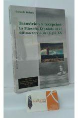 TRANSICIÓN Y RECEPCIÓN. LA FILOSOFÍA ESPAÑOLA EN EL ÚLTIMO TERCIO DEL SIGLO XX