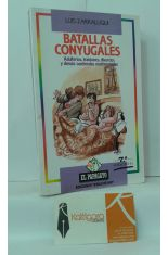 BATALLAS CONYUGALES. ADULTERIOS, TRAICIONES, DIVORCIOS Y DEMÁS CONTIENDAS MATRIMONIALES