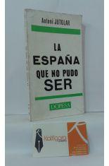 LA ESPAÑA QUE NO PUDO SER