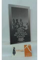 IDEA Y QUERELLA DE LA NUEVA ESPAÑA. LAS CASAS SAHAGÚN,ZCUMÁRRAGA Y OTROS