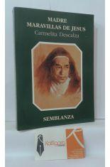 MADRE MARAVILLAS DE JESÚS, CARMELITA DESCALZA. SEMBLANZA