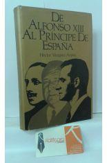 DE ALFONSO XIII AL PRÍNCIPE DE ESPAÑA