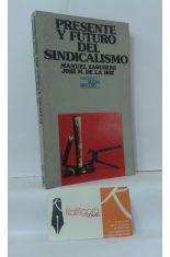 PRESENTE Y FUTURO DEL SINDICALISMO