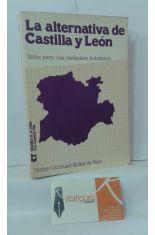 LA ALTERNATIVA DE CASTILLA Y LEÓN, DATOS PARA UNA VERDADERA AUTONOMÍA