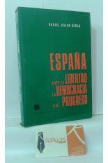 ESPAÑA ANTE LA LIBERTAD, LA DEMOCRACIA Y EL PROGRESO