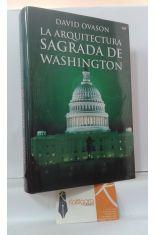 LA ARQUITECTURA SAGRADA DE WASHINGTON. ¿QUÉ OCULTA LA CIUDAD?