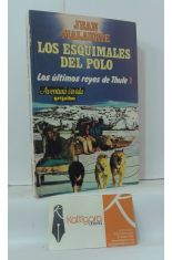 LOS ESQUIMALES DEL POLO. LOS ÚLTIMOS REYES DE THULE 1