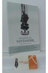 SUCEDIÓ EN SANTANDER