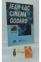 JEAN-LUC GODARD. HISTOIRE(S) DU CINÉMA. CICLO DE CONFERENCIAS Y CINE FEBRER/MARZO 2004