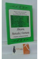 ALBEYTERÍA, MARISCALÍA Y VETERINARIA (ORÍGENES Y PERSPECTIVA LITERARIA)