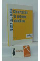 CONSTRUCCIÓN DE SISTEMAS SIMBÓLICOS: LA LENGUA ESCRITA COMO CREACIÓN