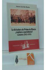 LA DICTADURA DE PRIMO DE RIVERA ¿RUPTURA O PARÉNTESIS? CANTABRIA (1923-1931)