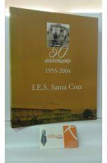 50 ANIVERSARIO I.E.S. SANTA CRUZ. 1955-2004