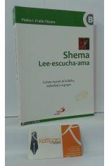 SHEMA. LEE-ESCUCHA-AMA. LECTURA CREYENTE DE LA BIBLIA, INDIVIDUAL Y EN GRUPOS