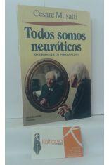 TODOS SOMOS NEURÓTICOS. RECUERDOS DE UN PSICOANALISTA
