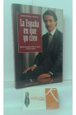 LA ESPAÑA EN QUE YO CREO. DISCURSOS POLÍTICOS (1990-1995)