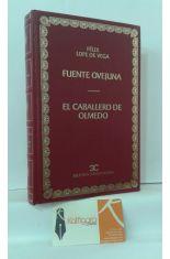 FUENTE OVEJUNA - EL CABALLERO DE OLMEDO