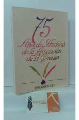 75 AÑOS DE HISTORIA DE LA ASOCIACIÓN DE LA PRENSA