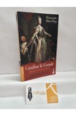 CATALINA LA GRANDE, EMPERATRIZ DE TODOS LAS RUSIAS
