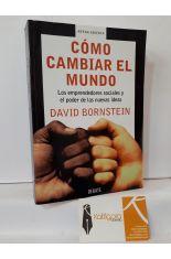 CÓMO CAMBIAR EL MUNDO. LOS EMPRENDEDORES SOCIALES Y EL PODER DE LAS NUEVAS IDEAS