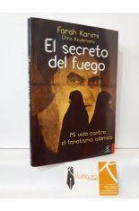 EL SECRETO DEL FUEGO. MI VIDA CONTRA EL FANATISMO ISLÁMICO