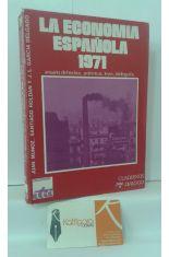 LA ECONOMÍA ESPAÑOLA 1971. ANUARIO DE HECHOS, POLÉMICAS, LEYES, BIBLIOGRAFÍA