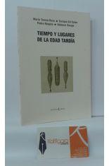 TIEMPO Y LUGARES DE LA EDAD TARDÍA