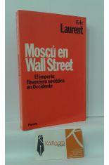 MOSCÚ EN WALL STREET. EL IMPERIO FINANCIERO SOVIÉTICO EN OCCIDENTE