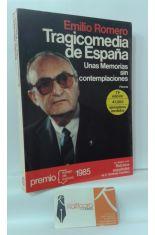 TRAGICOMEDIA DE ESPAÑA. UNAS MEMORIAS SIN CONTEMPLACIONES