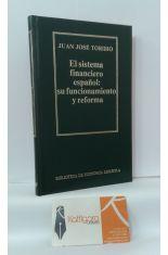 EL SISTEMA FINANCIERO ESPAÑOL: SU FUNCIONAMIENTO Y REFORMA