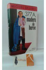377 A, MADERA DE HÉROE